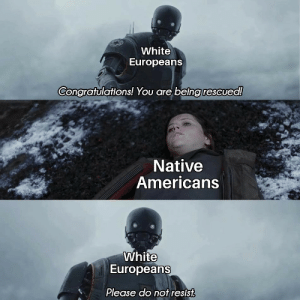 Columbus discovers America. Colorized (1492): White  Europeans  Congratulations! You are being rescued!  Native  Americans  White  Europeans  Please do not resist Columbus discovers America. Colorized (1492)