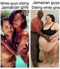 Dumb, Memes, and White Girl: White guys dating  Jamaican guys  Jamaican girls Dating white girls I don't understand y whenever someone post something interracial there are always dumb cunts in the comment section saying its racist, god damn I don't know how some y'all make it throughout the day with ur level of dumbness.