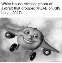 <p>⚠️⚠️Just 🅱️leased 🅱️ocuments 👀⚠️⚠️</p>: White House releases photo of  aircraft that dropped MOAB on ISIS  base. (2017)  mematic.net <p>⚠️⚠️Just 🅱️leased 🅱️ocuments 👀⚠️⚠️</p>