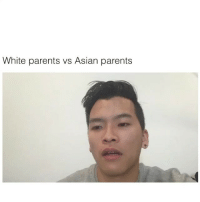"Asian, Friends, and Fuck You: White parents vs Asian parents ""Du Ma"" means fuck you in Vietnamese just in case you're wondering... 👇🏻[ TAG YOUR FRIENDS ]👇🏻"