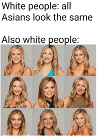 All around me are familiar faces: White people: all  Asians look the same  Also white people All around me are familiar faces