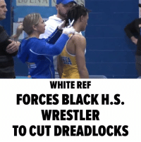 This is ridiculous ... A black high school wrestler was told by a white referee that he needed to cut off his dreadlocks or forfeit an important match ... and the whole incident was captured on video. Andrew Johnson was about to compete for Buena Regional High School in New Jersey - and was wearing a cover over his dreadlocks ... when referee Alan Maloney stepped in. Maloney told Johnson his hair cover was not sufficient and gave him 2 choices - chop off the locks or lose the match. Johnson reluctantly chose the haircut - but you can see he's visibly upset. Read more at TMZ. tmz tmzsports: WHITE REF  FORCES BLACK H.S.  WRESTLER  TO CUT DREADLOCKS This is ridiculous ... A black high school wrestler was told by a white referee that he needed to cut off his dreadlocks or forfeit an important match ... and the whole incident was captured on video. Andrew Johnson was about to compete for Buena Regional High School in New Jersey - and was wearing a cover over his dreadlocks ... when referee Alan Maloney stepped in. Maloney told Johnson his hair cover was not sufficient and gave him 2 choices - chop off the locks or lose the match. Johnson reluctantly chose the haircut - but you can see he's visibly upset. Read more at TMZ. tmz tmzsports