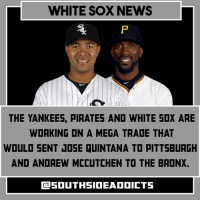 WHITE SOX NEWS  THE YANKEES, PIRATES AND WHITE SOX ARE  WORKING ON A MEGA TRADE THAT  WOULD SENT JOSE QUINTANA TO PITT5BURGH  AND ANDREW MCCUTCHEN TO THE BRONX. josequintana andrewmccutchen traderumors whitesox yankees pirates whitesoxnation whitesoxaddicts hotstove mlb