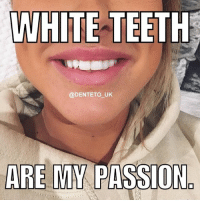 Memes, Passionate, and 🤖: WHITE TEETH  @DENTETO UK  ARE MY PASSION. Who wouldn't want white teeth! @denteto_uk are offering home teeth whitening kits at a limited price of £14.95, each purchase comes with a ✨30 DAY MONEY BACK GUARANTEE✨. USE DISCOUNT CODE 'WILLENT' AT CHECKOUT FOR EXTRA SAVINGS 😃😁✨ @denteto_uk @denteto_uk @denteto_uk @denteto_uk
