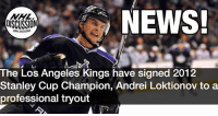 The StanleyCup Champion, will return to the Kings on a PTO after a three year stint in the KHL KHL NHLDiscussion Loktionov Kings LosAngeles: WHL  OSCUSSION  NEWS!  The Los Angeles Kings have signed 2012  Stanley Cup Champion, Andrei Loktionov to a  professional tryout The StanleyCup Champion, will return to the Kings on a PTO after a three year stint in the KHL KHL NHLDiscussion Loktionov Kings LosAngeles