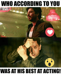 Raees Shah Rukh Khan Or Kaabil Hrithik Roshan.?? (Y) Vote Fast!   #Raj*: WHO ACCORDING TO YOU  SEEDA  WAS AT HIS BEST ATACTING! Raees Shah Rukh Khan Or Kaabil Hrithik Roshan.?? (Y) Vote Fast!   #Raj*