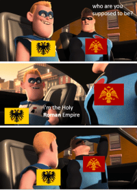 "Empire, Yo, and Holy Roman: who are yo  supposed to be  Ni'm the Holy  Roman Empire <p>Do you think it was potential? via /r/MemeEconomy <a href=""https://ift.tt/2uVv7pn"">https://ift.tt/2uVv7pn</a></p>"