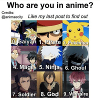 Good night ❤: Who are you in anime  Credits:  @animaecity Like my last post to find out  an 1 Pirate 3 Pokémon  O Mage 5. Ninja 6. Ghoul  7. Soldier 8. God 9. re Good night ❤