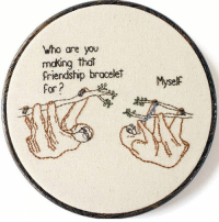 Funny, Friendship, and  Bracelets: Who are you  making that  friendship bracelet  for P  Myself