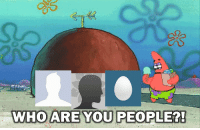 Who, You, and People: WHO ARE YOU PEOPLE?!