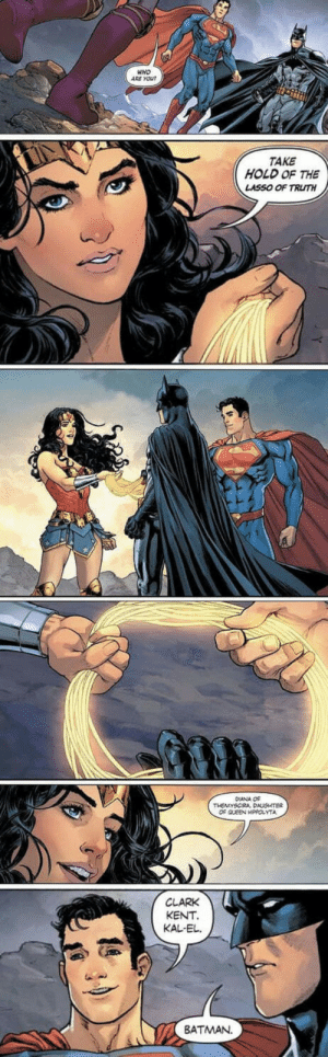 Batman, Clark Kent, and Time: WHO  ARE YOU  TAKE  HOLD OF THE  LASSO OF TRUTH  DIANA O¢  OF QLEEN HPPOLYTA  CLARK  KENT  KAL-EL.  BATMAN Just in time for JLA.