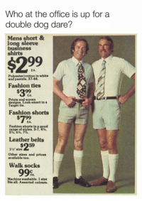 "Pastels: Who at the office is up for a  double dog dare?  Mens short&  long sleeve  business  shirts  $299  EA.  Polyester/cotton in white  and pastels. 37-44  Fashion ties  $32  EA.  Prints and woven  designs.  Target tie.  smart in a  Fashion shorts  #799  Fashion shorts in a good  5.6%, 7  Leather belts  1%"" size  Other sizes and prices  available too.  Walk socks  Machine washable. 1 size  fits all. Assorted colours."