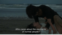 Who, Normal, and People: Who cares about the standards  of normal people?