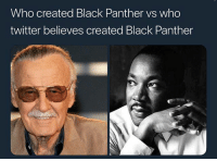 Lol that other post got sniped fast af: Who created Black Panther vs who  twitter believes created Black Panther Lol that other post got sniped fast af