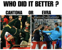 Memes, fb.com, and Kids: WHO DID IT BETTER?  CANTONA OR EVRA  Marcos Fussballecke  Fb.com/TrollFoothall  允'8 Karate Kids 😂👊🏽