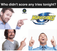 Memes, Rugby, and Who: Who didn't score any tries tonight?  RUGBY  MEMES  Instagnanu Tag a Canes fan 😂🌪⚔️ rugby hurricanes crusaders