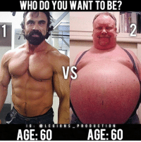 Clothes, Facebook, and Gym: WHO DO YOU WANT TO BE?  VS  VS  IGLE GI O N S PR O D U C T I 0 N  AGE: 60 🔥😳😂WHO DO YOU WANT TO BE? Founder 👉: @king_khieu. 2 men.. same age! 1 or 2? Why-why not? Vote 👇 below! Thoughts? 🤔 What do you guys think? COMMENT BELOW! Athletes. 1 - @rory_leidelmeyer. 2 - Unknown. Please tag below of known. TAG SOMEONE who needs to lift! _________________ Looking for unique gym clothes? Use our 10% discount code: LEGIONS10🔑 on Ape Athletics 🦍 fitness apparel! The link is in our 👆 bio! _________________ Principal 🔥 account: @fitness_legions. Facebook ✅ page: Legions Production. @legions_production🏆🏆🏆.