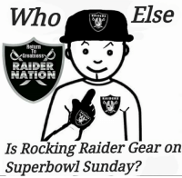 #RN4L!: Who Else  A  Return  To  Greatness  RAIDER  NATION  RAIDERS  Is Rocking Raider Gear on  Superbowl Sunday? #RN4L!