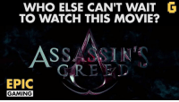 Assassination, Video Games, and Assassin's Creed: WHO ELSE CAN'T WAIT  TO WATCH THIS MOVIE?  AS  SSASSINS  EPIC  GAMING Can't wait for this movie to release! Hope it'll be as cool as (the first) Assassin's Creed! 😍😍 #EpicGaming