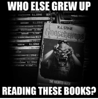 R. L. Stine: WHO ELSE GREW UP  R.L.STINE  WMAN YOU RL STINE  R. L. STINE  RL STINE  BUMPS Star  MONSTER WD00  RL STINE  LLS  R.L STI  RL STINE  R.L. STI  uusorow was wowon R.L. STINE  RL STINE  RL STINE  THE HAUNTED MASK  READING THESE BOOKS?