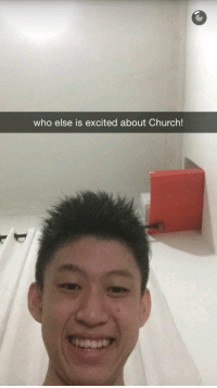 me irl: who else is excited about Church! me irl