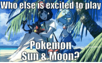 It's so close I can almost taste it. ~Jaya   P.S. Check out Pokemon's Alola Region: who else is excited to play  Pokeillon  acebook.com  Sun Moon? It's so close I can almost taste it. ~Jaya   P.S. Check out Pokemon's Alola Region