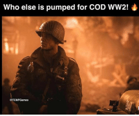 Memes, No Lie, and 🤖: Who else is pumped for COD WW2!  @@TCMFGames No lie that trailer was 🔥🔥👌🏽