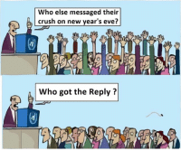 Crush, Memes, and 🤖: Who else messaged their  crush on new year's eve?  Who got the Reply? Follow our new page - @sadcasm.co