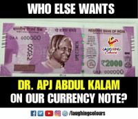 """Bank, India, and Indianpeoplefacebook: WHO ELSE WANTS  AT gTRFina  RESERVE BANK OF INDIA  OAA 000000  - """". LAUGHING  Colowrs  2000  OAA 000000  Oi  DR. APJ ABDUL KALAM  ON OUR CURRENCY NOTE?  2 % 回參/laughingcolours"""