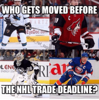 Memes, 🤖, and Eye: WHO GETS MOVED BEFORE  Eye Doc  ARRIOR  OLEN  ENERGY STA  THE NHL TRADE DEADLINEP Duchene and Bishop are probably gone too. Who do you think get'a traded in the next couple days? - NHL hockey trade tradedeadline nhltradedeadline sjsharks arizonacoyotes pittsburghpenguins nyislanders
