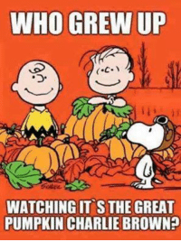 your daily dose of jokes: WHO GREW UP  C.  WATCHING IT S THE GREAT  PUMPKIN CHARLIE BROWN your daily dose of jokes