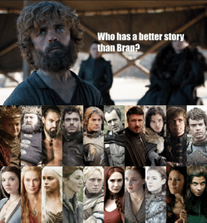 """""""And who has a better story than Bran?"""" #GameOfThrones https://t.co/pdfR3FjkFA: Who has a better story  than Bran? """"And who has a better story than Bran?"""" #GameOfThrones https://t.co/pdfR3FjkFA"""