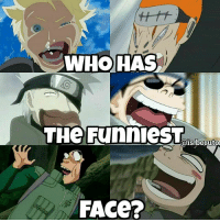 Memes, 🤖, and Who: WHO HAS  THe FunniesT  @is-boruto  FACe? Don't swipe right!!! Do at your own risk... 😨 First photo via @is.boruto