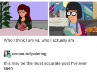 Who, May, and Think: Who I think I am vs. who I actually am  coconutoilpainting  this may be the most accurate post I've ever  seen I feel attacked