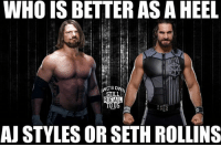 ajstyles sethrollins wwe wwememes raw sdlive wrestling funny like follow share njpw roh love laugh haha memes jokes likes nxt dankmemes ig: WHO IS BETTER AS A HEEL  STILL  REAL  AJ STYLES OR SETH ROLLINS ajstyles sethrollins wwe wwememes raw sdlive wrestling funny like follow share njpw roh love laugh haha memes jokes likes nxt dankmemes ig