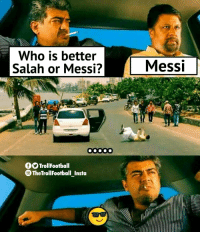 Memes, Messi, and 🤖: Who is better  Salah or Messi?  Messi  0000d  OTrollFootball  TheTrollFootball Insta Mohamed Salah 😎 https://t.co/VVoyUcBF6Y