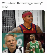 Kyrie Irving, Memes, and Isaiah Thomas: Who is Isaiah Thomas bigger enemy?  C NBAMEMES Kyrie Irving or Danny Ainge? 💀😂 - Follow @_nbamemes._