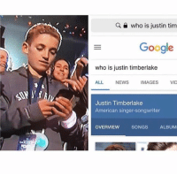 lol, yep 😂: who is justin tim  Google  who is justin timberlake  ALL NEWS IMAGES VID  Justin Timberlake  American singer-songwriter  OVERVIEW  SONGS  ALBUM lol, yep 😂