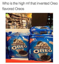 Cookies, Dank, and 🤖: Who is the high mf that invented Oreo  flavored Oreos  COOKİES&CREME  OREO  COOKİES&CREMEN