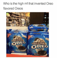 "Cookies, Memes, and Oreo: Who is the high mf that invented Oreo  flavored Oreos  EDIT  COOKIES &CREME  ORE , COOKİES&CREME  물 OREO  ALE <p>Oreo flavored oreos via /r/memes <a href=""https://ift.tt/2qxXx43"">https://ift.tt/2qxXx43</a></p>"