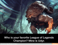 league of legends: Who is your favorite League of Legends  Champion? Mine is Udyr.  e ifunny.co  Reinvented by Yngvig Elfcrusher for iFunny