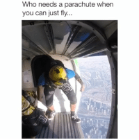 Memes, 🤖, and Who: Who needs a parachute when  you can just fly.. Idk why I keep watching this 😂 Credit: @abdulbari_qubaisi