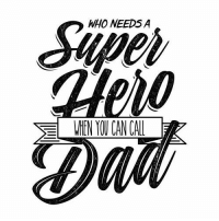 Happpy Father's Day! #QueenOfMayhem👑☠: WHO NEEDS A  WHEN YOU CAN CALL Happpy Father's Day! #QueenOfMayhem👑☠