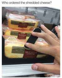 Funny, Sandwich, and Muenster Cheese: Who ordered the shredded cheese?  MUENSTER  CHEESE  Mema.  DELI SLICED  CHEESE  RICH CREAMY TEXTURE.  BUTTE  ENJOY ON SANDWICHES. BURGEps  TED  TOAST FOR ...