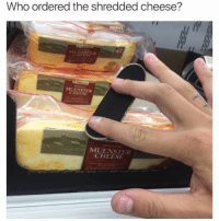 Memes, 🤖, and Cheese: Who ordered the shredded cheese?  NCHSER  MUENSTER  CHEESE SSSSSICK