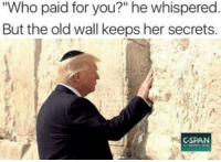 """Old, Her, and Who: Who paid for you?"""" he whispered  But the old wall keeps her secrets  CSPAN"""