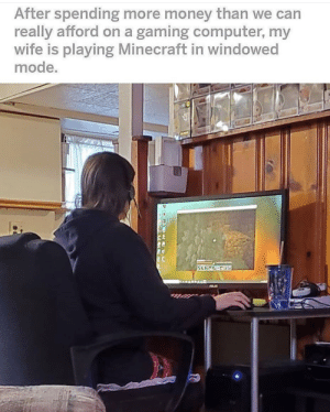 Who plays Minecraft in windowed mode!! OMG!!: Who plays Minecraft in windowed mode!! OMG!!