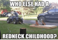 "Anyone else!? Double tap if you did!! Like & comment ""F"" 6 times for a follow back (first 500): WHO  REDNECK CHILDHOOD? Anyone else!? Double tap if you did!! Like & comment ""F"" 6 times for a follow back (first 500)"