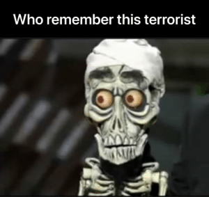 9gag, Silence, and Who: Who remember this terrorist Achmed « silence I kill you » - 9GAG