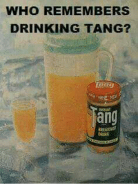 Drinking, Memes, and 🤖: WHO REMEMBERS  DRINKING TANG?  ang #Rememberthis?  ms